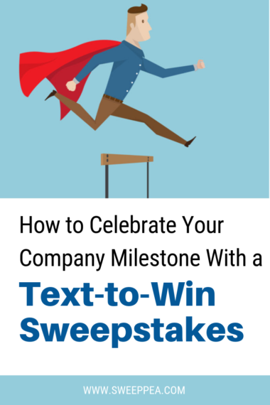How to Celebrate Your Company Milestone with a Text to Win Sweepstakes
